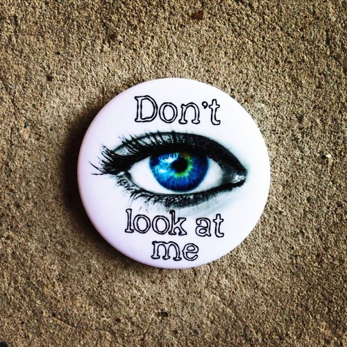 ■ Don't look at me 看我幹嘛?