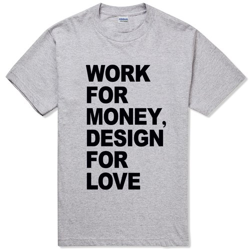 WORK MONEY DESIGN LOVE短袖T恤-2色 設計 愛 工作 錢 英文 文青 藝術 設計 時髦 文字 時尚