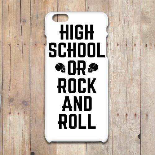 HIGH SCHOOL OR ROCK AND ROLL iPhone7/6/6s/5/5s ケース