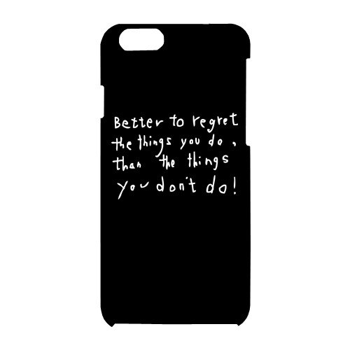 Good iPhone case better regretted doing than regret not do