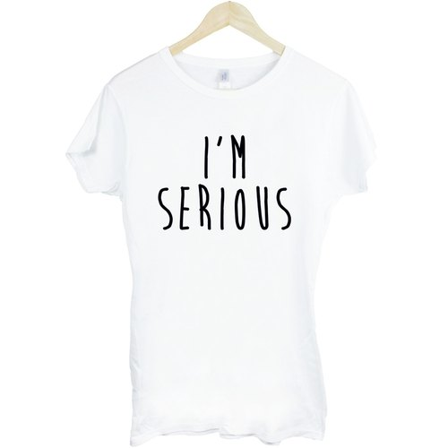 I'M SERIOUS girls T-shirt -2 color text Wen Qing art design fashionable fun