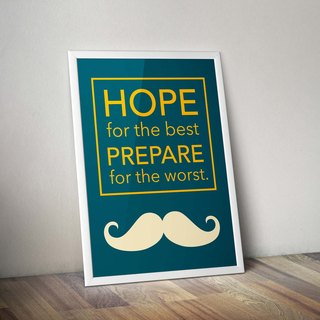"Hopeful, but also ready to ""Hope for the best, Prepare for the worst"""