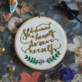 "Handmade Embroidery Hoop Art Gift - ""She distanced herself to save herself"""