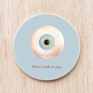 When I look at you... Affectionate Eyes Ceramic Coaster