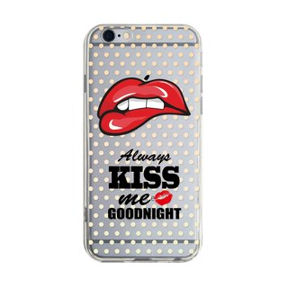 KIss me Goodnight - iPhone X 8 7 6s Plus 5s Samsung note S7 S8 S9 plus HTC LG So