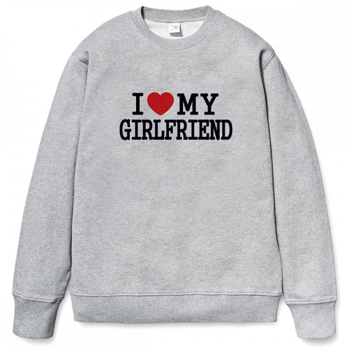I Love My Girlfriend gray sweatshirt