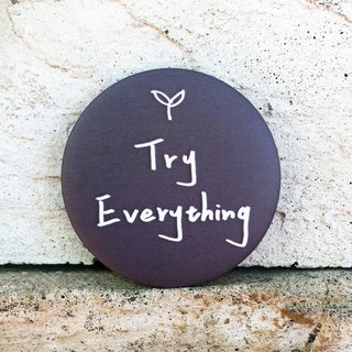 Try Everything / medium badge