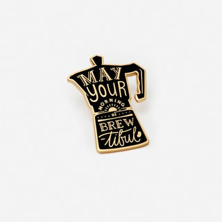 'May Your Morning Be Brew-tiful' Coffee Pot Pin