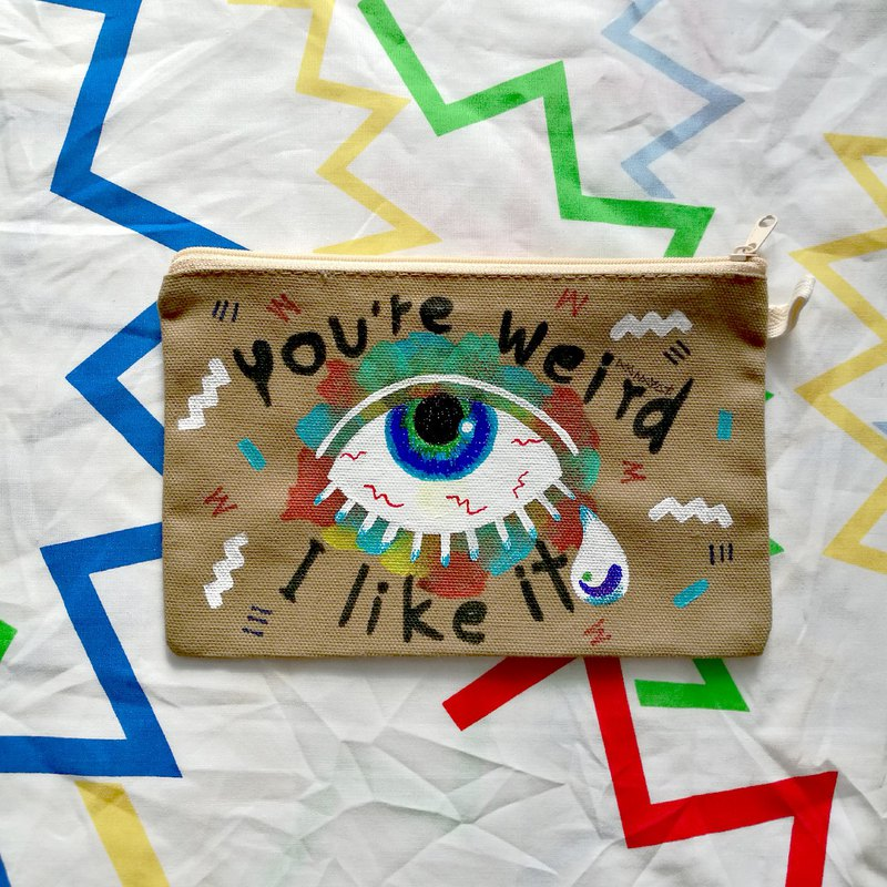 Hand-painted Clutch Bag : YOU'RE WEIRD, I LIKE IT