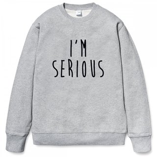 I'M SERIOUS Gray Sweatshirt