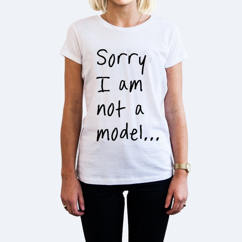 Sorry I am not a model female short-sleeved T-shirt -2 color English text Fun