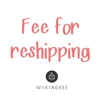 Fee for reshipping