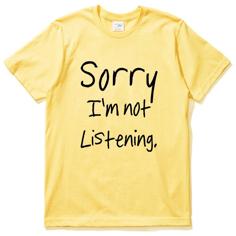 Sorry not Listening yellow t shirt