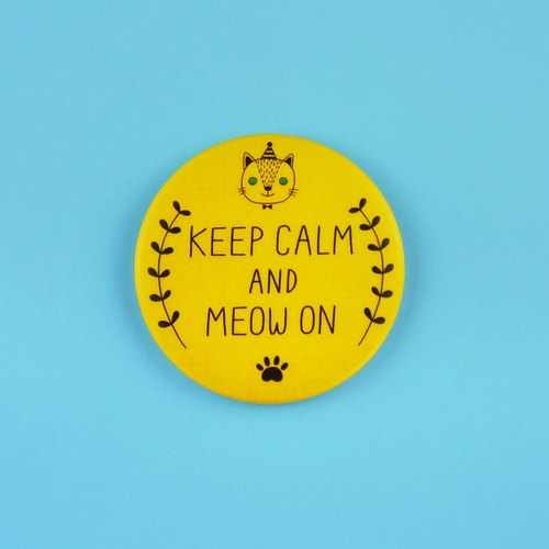 "Keep Calm And Meow On - 1.75"" (44mm) Button Badges or Magnets - Happy Pinning"