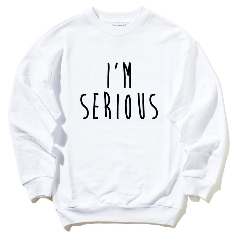 I'M SERIOUS white sweatshirt