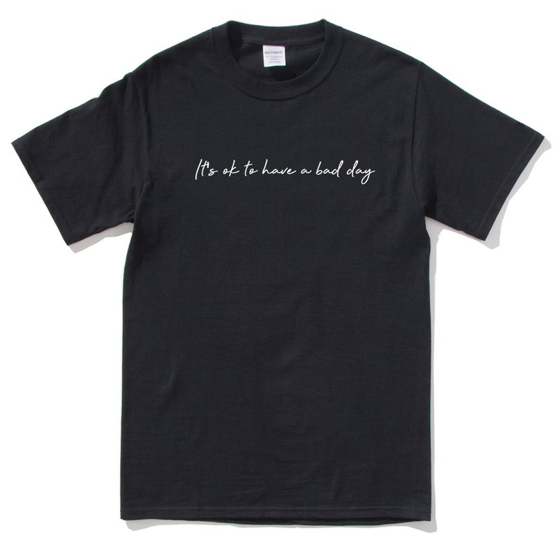 It's ok to have a bad day black t shirt
