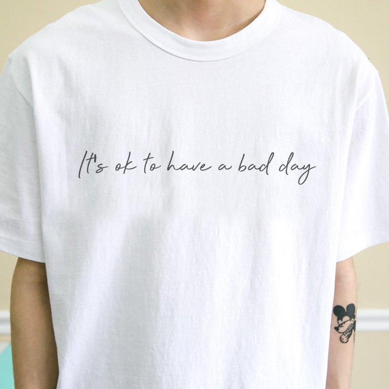 It's ok to have a bad day white t shirt