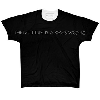 The multitude is wrong t-shirt