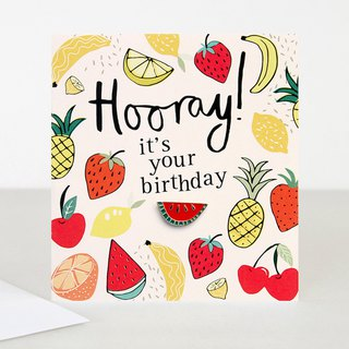 【caroline gardner】Fruity Pin Badge Hooray its your Birthday Card BOH002