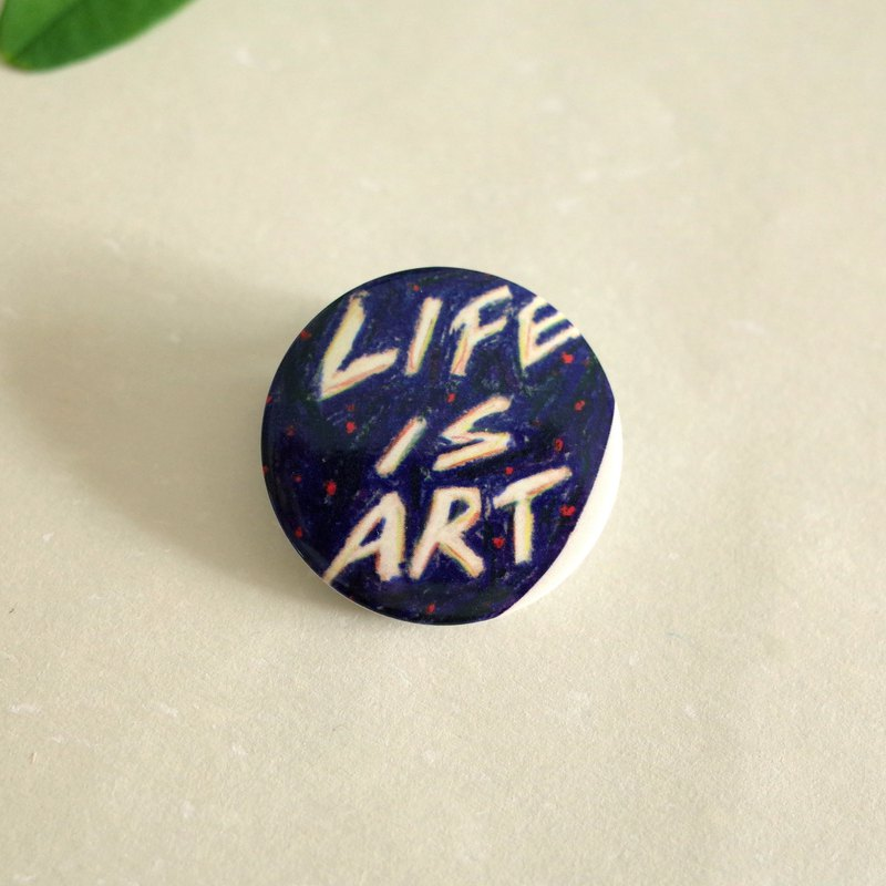 Life is art_little badge