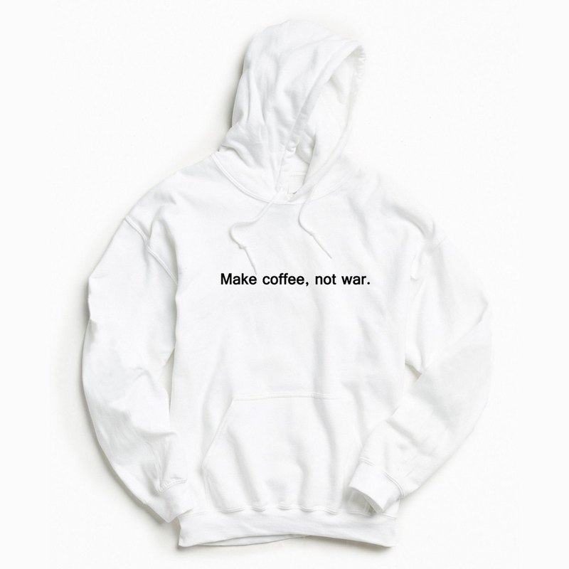 Make coffee not war white hoodie sweatshirt