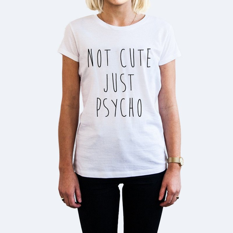 NOT CUTE JUST PSYCHO English Women T-shirt -2 color Wen Qing English