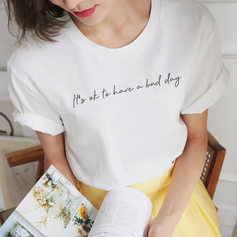 It's ok to have a bad day unisex white t shirt