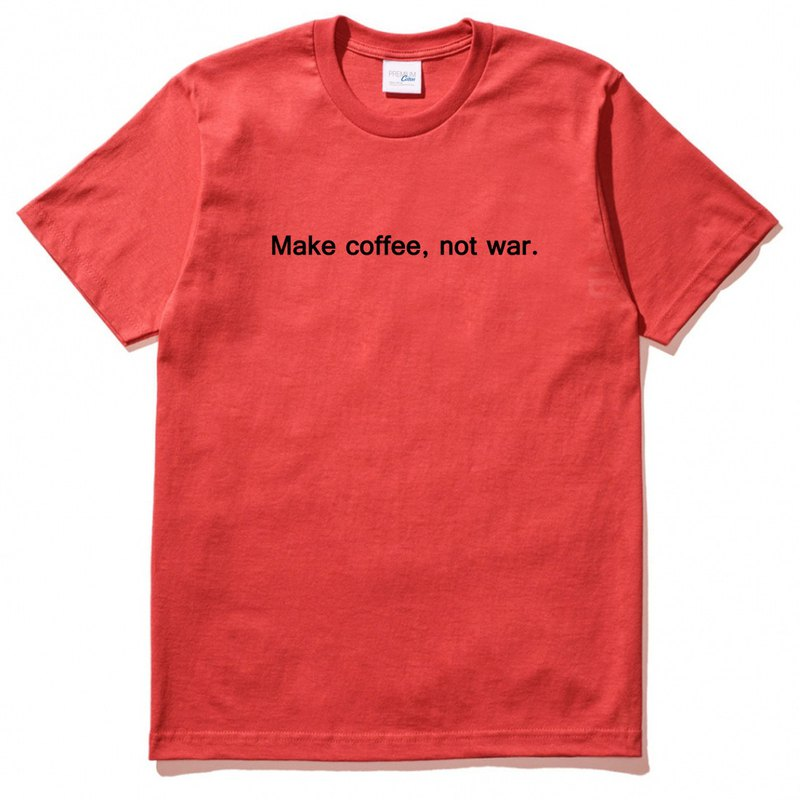 Make coffee not war unisex red t shirt