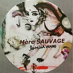From France - Mère SAUVAGE (Wild Mother)
